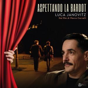 Aspettando la Bardot - Luca Janovitz